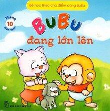Bé Học Theo Chủ Điểm Cùng BuBu - BuBu Đang Lớn Lên