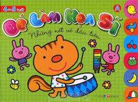 Bé làm họa sĩ A: Những nét vẽ đầu tiên (4 - 5 tuổi) – Nhiều tác giả