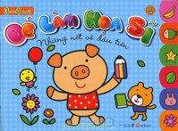 Bé làm họa sĩ A: Những nét vẽ đầu tiên (3 - 4 tuổi) – Nhiều tác giả