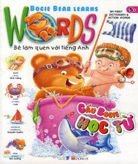 Bé làm quen với tiếng Anh: Gấu Bogie học từ - Nhiều tác giả