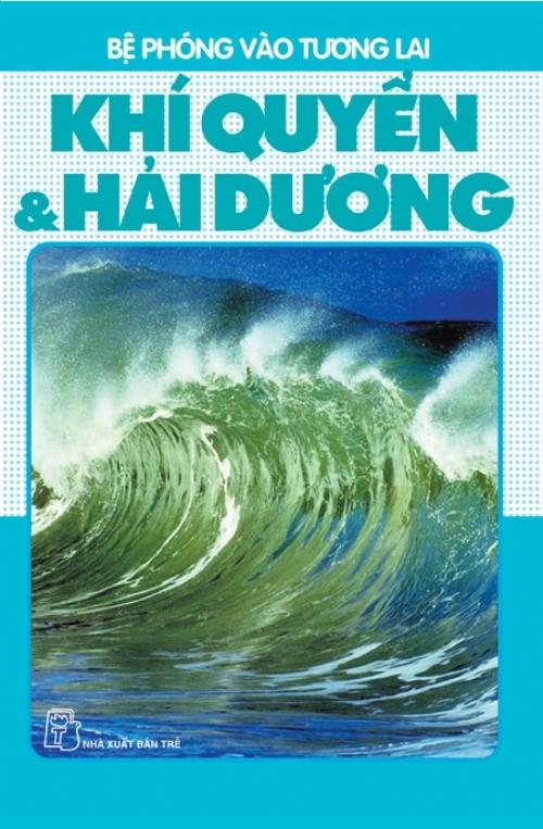 Bệ Phóng Vào Tương Lai – Khí Quyển Và Hải Dương