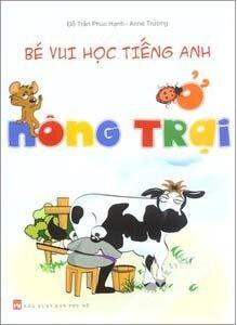 Bé vui học tiếng anh ở nông trại - Đỗ Trần Phúc Hạnh & Anne Trương