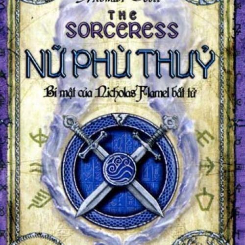 Bí mật của Nicholas Flamel bất tử (T3): Nữ phù thủy - Michael Scott