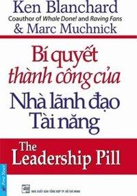 Bí quyết thành công của nhà lãnh đạo tài năng - Ken Blanchard & Marc Muchnick