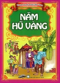 Truyện Tranh Cổ Tích Việt Nam - Năm Hủ Vàng