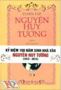 Bộ Sách Tuyển Tập Nguyễn Huy Tưởng – Kỷ niệm 100 năm sinh nhà văn Nguyễn Huy Tưởng (1912 – 2012) – Bộ 2 Tập