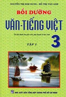 Bồi Dưỡng Văn - Tiếng Việt Lớp 3 (Tập 1)
