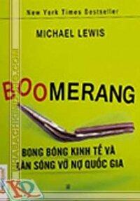 Boomerang Bong bóng kinh tế và làn sóng vỡ nợ quốc gia