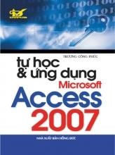 Tự Học & Ứng Dụng Microsoft Access 2007 - Trương Công Phúc