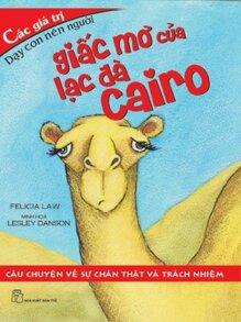 Các Giá Trị Dạy Con Nên Người Giấc Mơ Của Lạc Đà Cairo