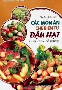 Các món ăn chế biến từ đậu hạt - Diệu Oanh (biên soạn)