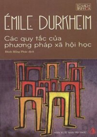 Các quy tắc của phương pháp xã hội học - Emile Durkheim