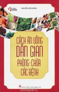 Cách ăn uống dân gian phòng chữa các bệnh – Nguyễn Hữu Đăng