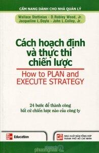 Cách hoạch định và thực thi chiến lược - Nhiều tác giả - Dịch giả: Nguyễn Minh Đức