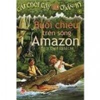 Cái chòi cây thần kỳ - Tập 6 - Buổi chiều trên sông Amazon