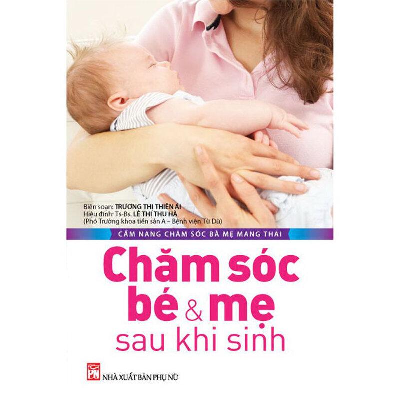 Cẩm nang chăm sóc bà mẹ mang thai - Chăm sóc bé & mẹ sau khi sinh - Nhiều tác giả