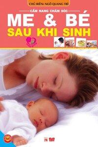 Cẩm nang chăm sóc mẹ và bé sau khi sinh