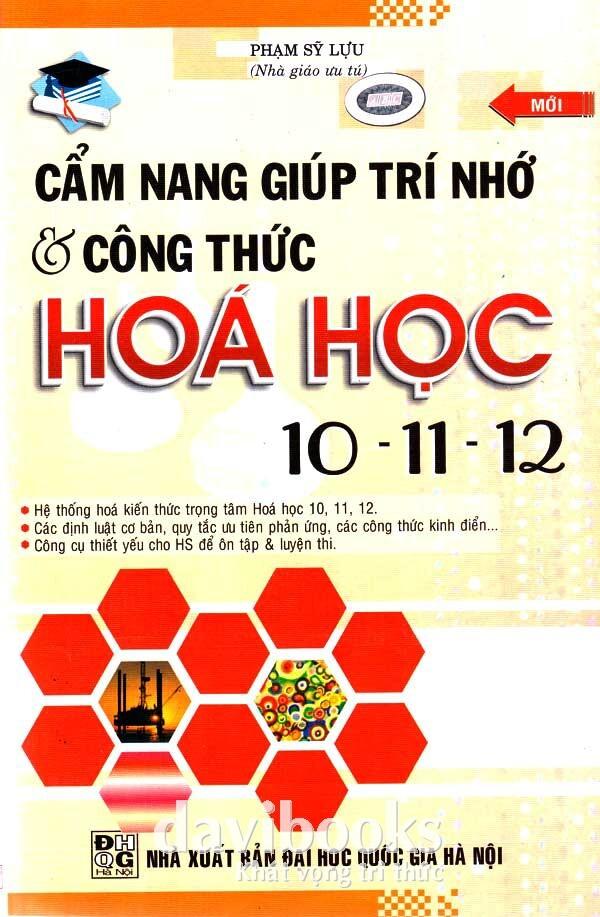 Cẩm Nang Giúp Trí Nhớ Và Công Thức Hóa Học 10-11-12 – Phạm Sỹ Lựu