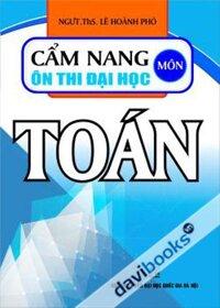 Cẩm Nang Ôn Thi Đại Học Môn Toán