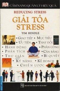 Cẩm nang quản lý hiệu quả - Giải tỏa stress - Tim Hindle - Dịch Giả: Vương Long