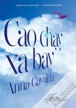 Cao chạy xa bay - Anna Gavalda