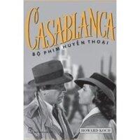 Casablanca - Bộ phim huyền thoại - Howard Koch