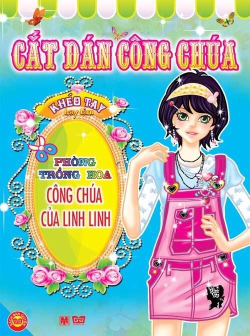 Cắt dán công chúa: Phòng trồng hoa công chúa của Linh Linh – Nhiều tác giả