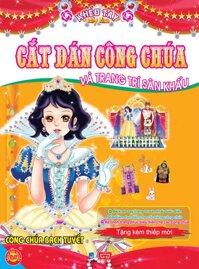 Cắt dán công chúa và trang trí sân khấu: Công chúa Bạch Tuyết - Nhiều tác giả