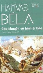 Câu chuyện vô hình & Đảo - Hamvas Béla