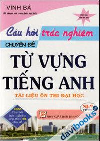 Câu Hỏi Trắc Nghiệm Chuyên Đề Từ Vựng Tiếng Anh