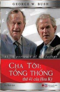 Cha Tôi - Tổng Thống Thứ 41 Của Hoa Kỳ