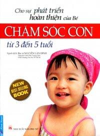Chăm sóc con (Từ 3 đến 5 tuổi) - Nguyễn Lân Đính