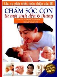 Chăm sóc con (Từ sơ sinh đến 6 tháng) - Nguyễn Lân Đính (Dịch giả)