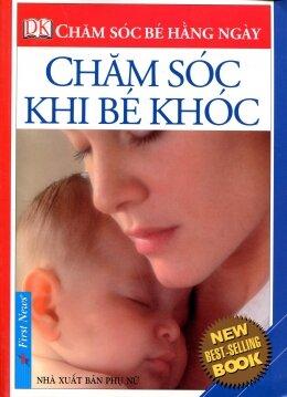 Chăm sóc khi bé khóc - First News