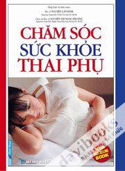 Chăm sóc sức khoẻ thai phụ - Nguyễn Thị Ngọc Phượng