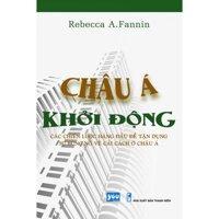 Châu Á khởi động - Các chiến lược hàng đầu để tận dụng sự bùng nổ về cải cách ở Châu Á