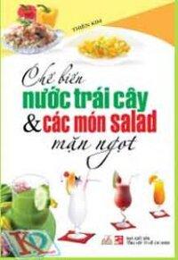 Chế Biến Nước Trái Cây và Các Món Salad Mặn Ngọt