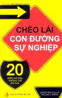 Chèo lái con đường sự nghiệp – Janice Reals Ellig & William J. Morin – Người dịch: Hồng Thanh & Thuỳ Anh