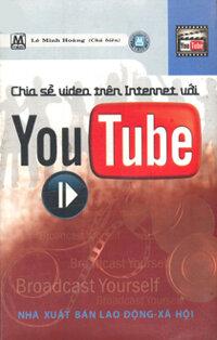 Chia sẻ Video trên Internet với You Tube