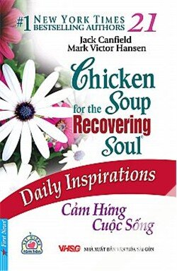 Chicken Soup For The Soul 21 - Cảm hứng cuộc sống