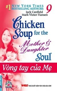 Chicken Soup For The Soul 9 - Vòng Tay Của Mẹ