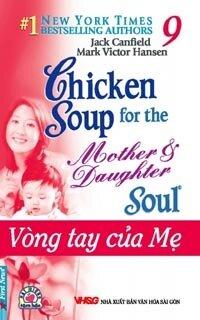Chicken Soup For The Soul 9 - Vòng Tay Của Mẹ