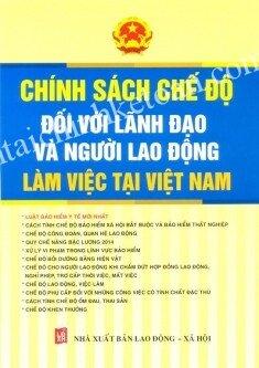 Chính sách chế độ đối với lãnh đạo và người lao động làm việc tại Việt Nam