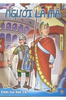 Chơi vui học tài: Người La Mã - Nhiều tác giả