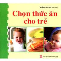 Chọn thức ăn cho trẻ - Hoàng Phương
