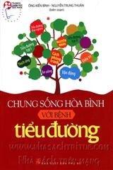 Chung sống hòa bình với bệnh tiểu đường - Ông Kiến Bình - Nguyễn Trung Thuần (Biên soạn)