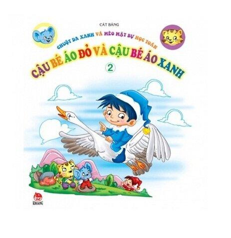 Chuột Da Xanh và Mèo Mặt Bự học toán (T2): Cậu bé áo đỏ và cậu bé áo xanh - Cát Băng