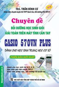 Chuyền Đề Bồi Dưỡng Học Sinh Giỏi Giải Toán Trên Máy Tính Cầm Tay CASIO 570VN Plus - THCS