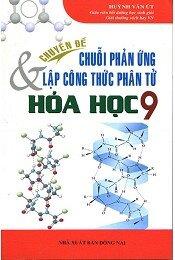 Chuyên Đề Chuỗi Phản Ứng & Lập Công Thức Phân Tử Hóa Học Lớp 9