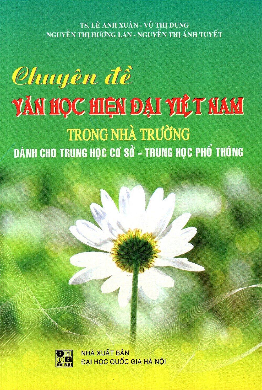 Chuyên Đề Văn Học Hiện Đại Việt Nam Trong Nhà Trường